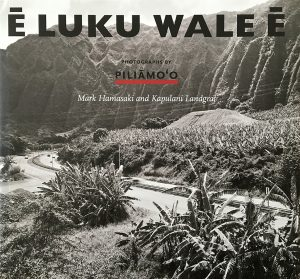 E Luku Wale E cover, Photographs by Kapulani Landgraf and Mark Hamasaki